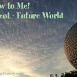 New to Me: Epcot's Future World
