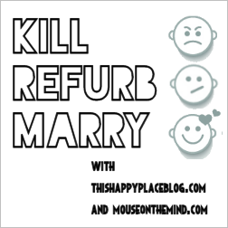 Kill-Marry-Refurb